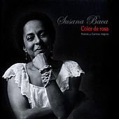 Play & Download Color de Rosa - Poesía y Cantos Negros (Remasterizado) by Susana Baca | Napster