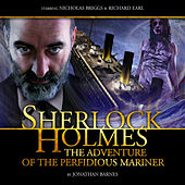 The Adventure of the Perfidious Mariner (Audiodrama Unabridged) by Sherlock Holmes