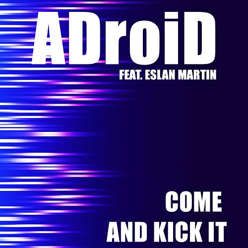Come and Kick It by ADroiD