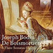 Play & Download Joseph Bodin De Boismortier: 6 Flute Sonatas, Op. 91 by Wilbert Hazelzet | Napster