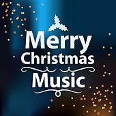 Play & Download Merry Christmas Music by Various Artists | Napster