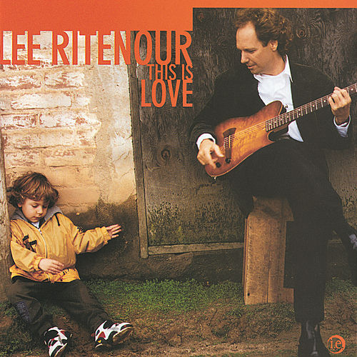 This Is Love by Lee Ritenour