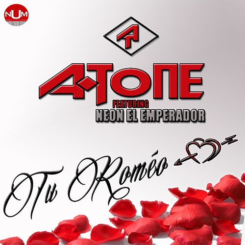 Play & Download Tu Romeo by Atone | Napster