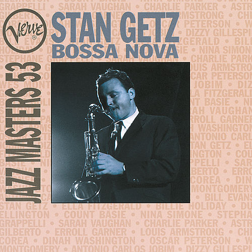 Play & Download Verve Jazz Masters 53: Bossa Nova by Stan Getz | Napster