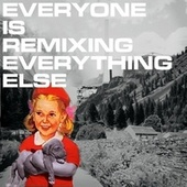 Play & Download Everyone Is Remixing Everything Else - EP by The Cutler | Napster