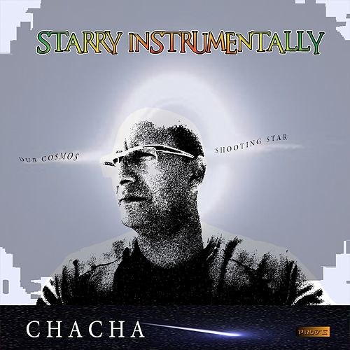 Play & Download Starry Instrumentally by Cha Cha | Napster