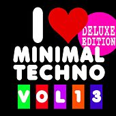 I Love Minimal Techno, Vol. 13 (Deluxe Edition) by Various Artists