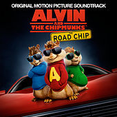 Alvin And The Chipmunks: The Road Chip (Original Motion Picture Soundtrack) von Various Artists