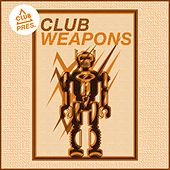 Play & Download Club Session Pres. Club Weapons by Various Artists | Napster