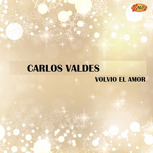 Play & Download Volvió el Amor by Carlos