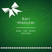 What The Heart Desires von Ben Webster