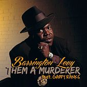 Play & Download Them a Murderer (Pop Reggae Mix) by Barrington Levy | Napster