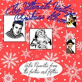 Play & Download The Ultimate Vintage Christmas Album (Retro Favorites from the Forties and Fifties) by Various Artists | Napster