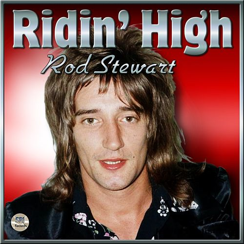 Ridin' High by Rod Stewart