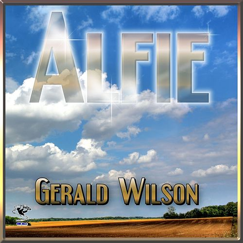 Play & Download Alfie - Gerald Wilson by Gerald Wilson | Napster