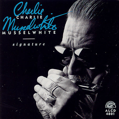 Play & Download Signature by Charlie Musselwhite | Napster