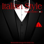 Play & Download Italian Style (Voglio Vivere Così) by Various Artists | Napster