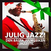 Play & Download Julig Jazz! (Den bästa julmusiken i jazzstil) by Various Artists | Napster