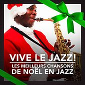 Play & Download Vive le Jazz! (Les meilleurs chansons de Noël en Jazz) by Various Artists | Napster