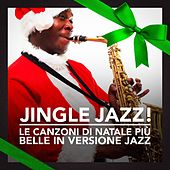 Play & Download Jingle Jazz! (Le canzoni di Natale più belle in versione Jazz) by Various Artists | Napster
