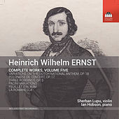 Play & Download Ernst: Complete Works, Vol. 5 by Various Artists | Napster