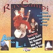 Play & Download Ray Campi with Friends Along the Way (From Austin to L.A) by Ray Campi | Napster