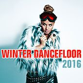 Play & Download Winter Dancefloor 2016 by Various Artists | Napster