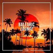 Play & Download Balearic Lounge, Vol. 1 by Various Artists | Napster