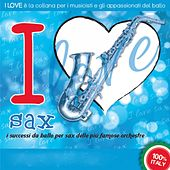 Play & Download I Love Sax by Various Artists | Napster