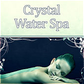 Crystal Water Spa - New Age, Meditation Relaxation, Aqua Day Spa, Nature Sounds, Dubai Hotel Spa, Massage Music, Aromatherapy, Lounge Music by S.P.A