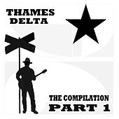 Play & Download The Compilation, Pt. 1: Thames Delta by Various Artists | Napster