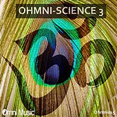 Play & Download Ohmni-Science 3 - EP by Various Artists | Napster