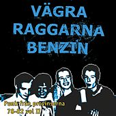 Play & Download Vägra Raggarna Benzin - Punk Från Provinserna 78-82 Vol. 2 by Various Artists | Napster