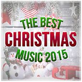 Play & Download The Best Christmas Music 2015 by Various Artists | Napster