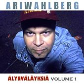Play & Download Älynväläyksiä, Volume 1 by Ari Wahlberg | Napster