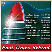Play & Download Past Times Behind by Various Artists | Napster