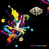 Play & Download Tripf Tropf Nass by Beige | Napster