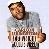 Play & Download 100 Weight of Collie Weed by Carlton Livingston | Napster