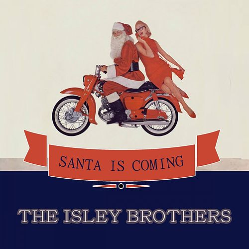 Santa Is Coming by The Isley Brothers