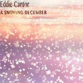 A Snowing December (Remastered) von Eddie Cantor