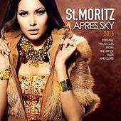 Play & Download St. Moritz Apres Ski 2016 (Essential House Cuts from the Hippest Bars and Clubs) by Various Artists | Napster