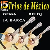 Tríos de México (15 Éxitos) by Various Artists