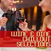 Play & Download Wine & Dine Chillout Selections by Various Artists | Napster