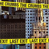 Play & Download Last Exit by The Crumbs | Napster