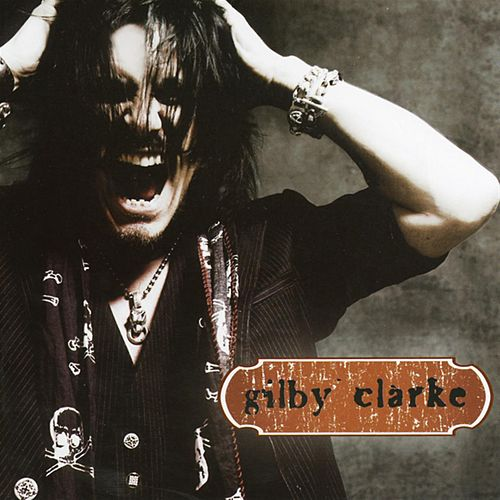 Play & Download Gilby Clarke by Gilby Clarke | Napster