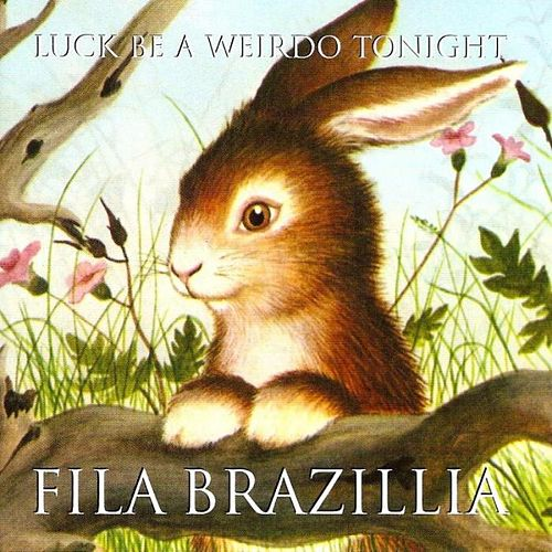 Play & Download Luck Be A Weirdo Tonight by Fila Brazillia | Napster