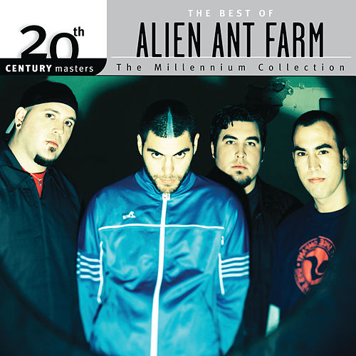 The Best Of Alien Ant Farm 20th Century Masters The Millennium C by Alien Ant Farm