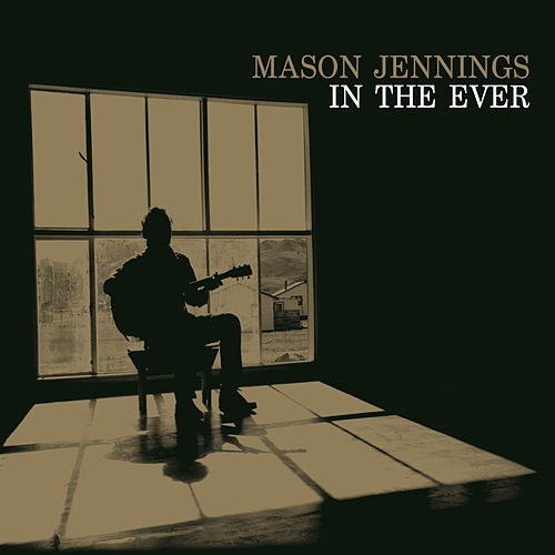 Play & Download In The Ever by Mason Jennings | Napster