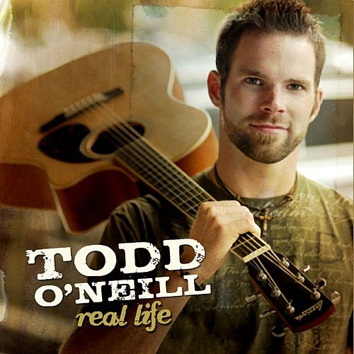 Play & Download Real Life by Todd O'Neill | Napster
