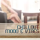 Play & Download Chillout Mood & Vibes by Various Artists | Napster